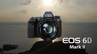 EOS 6D Mark II Introduction