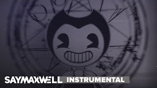 SayMaxWell - Gospel Of Dismay [Remix] [Instrumental] (BENDY AND THE INK MACHINE SONG)