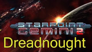 Starpoint Gemini 2 -  Dreadnought Gameplay (PC HD) [1080p]