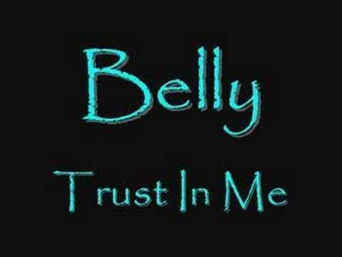 Belly - Trust In Me