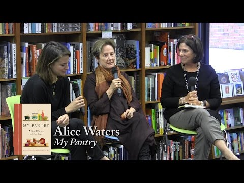 """Alice Waters, """"My Pantry"""""""