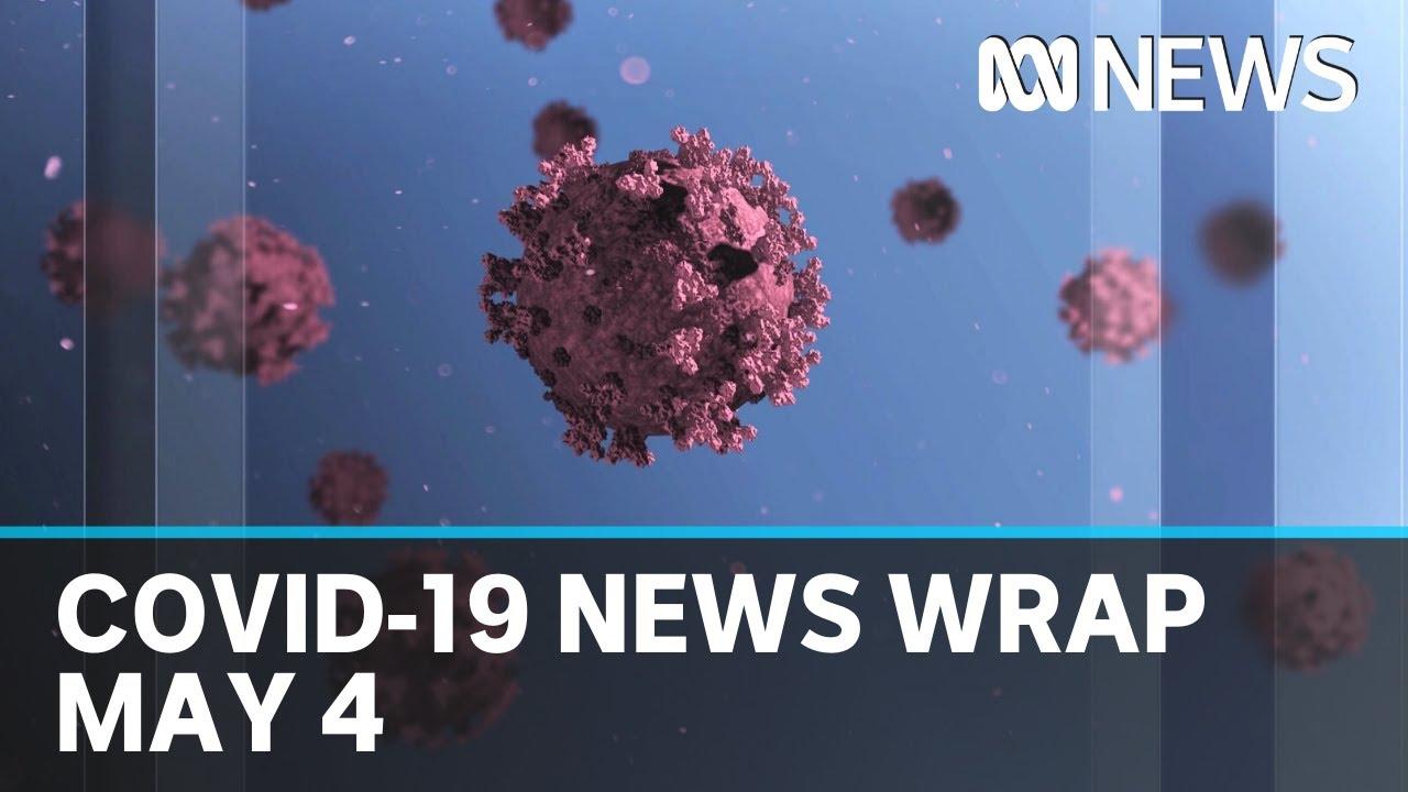 Coronavirus update: The latest COVID-19 news for Monday May 4   ABC News