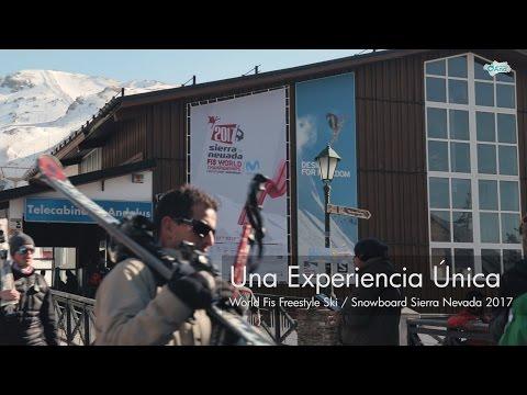 Una Experiencia Única - World Fis Freestyle Ski / Snowboard Sierra Nevada 2017