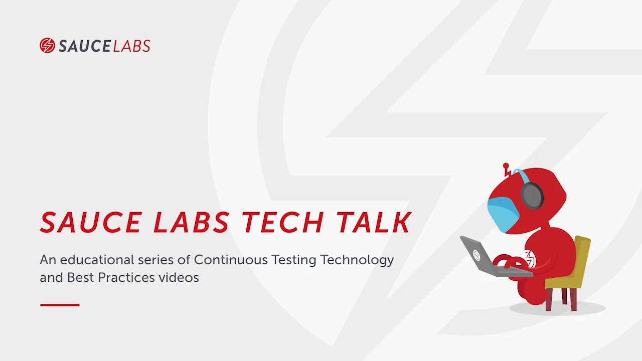 Sauce Labs Tech Talk   Best Practices for Automated Testing Chapter 6