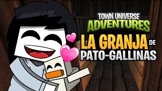 TOWN UNIVERSE ADVENTURES: LA GRANJA DE PATO-GALLINAS #13 (MINECRAFT SERIE DE MODS)