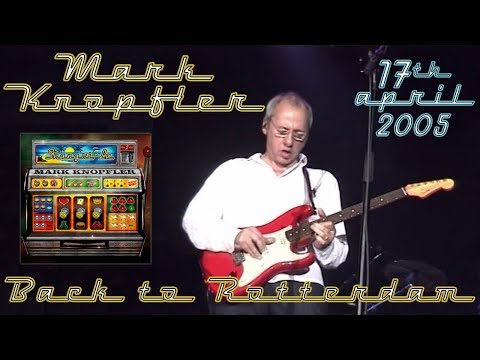 Mark Knopfler 2005 LIVE in Rotterdam 1st night [50 fps, NEW VERSION, complete concert]