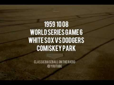 1959 10 08 White Sox vs Dodgers WS Game 6 Radio Broadcast