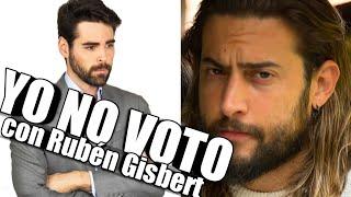 ¿POR QUÉ NO VOTO? Con Rubén Gisbert