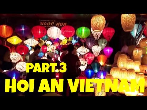 HOI AN STREET FOOD NIGHT MARKET TOUR VIETNAM PART 3
