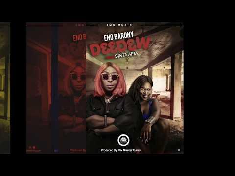 Eno Barony ft Sista Afia D33d3w Prod By Mix Master Garzy (Official Audio)