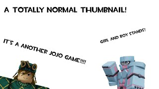 A Totally Normal Adventure (Another Jojo game!)
