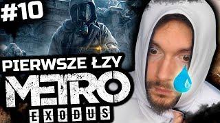 PIERWSZE ŁZY | Metro Exodus #10