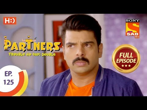 Partners Trouble Ho Gayi Double - Ep 125 - Full Episode - 21st May, 2018