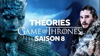 GAME OF THRONES SAISON 8 : THEORIES - SPOILERS ALERT