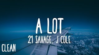 21 Savage - a lot (Extended Clean - Lyrics) ft. J. Cole