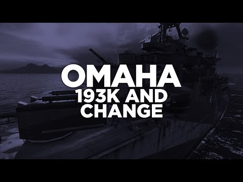 World of Warships - Omaha 193k and Change