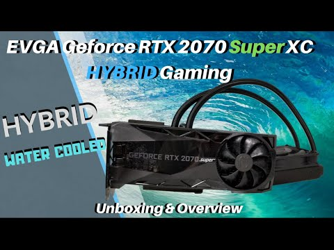 EVGA GeForce RTX 2070 SUPER XC HYBRID GAMING- Unboxing & Overview