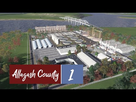 Cities: Skylines - Allagash County Water Treatment (Ep. 1)