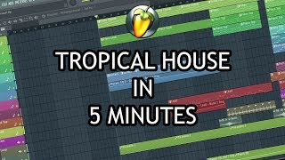 MAKE TROPICAL HOUSE IN 5 MINUTES [FL STUDIO 20]