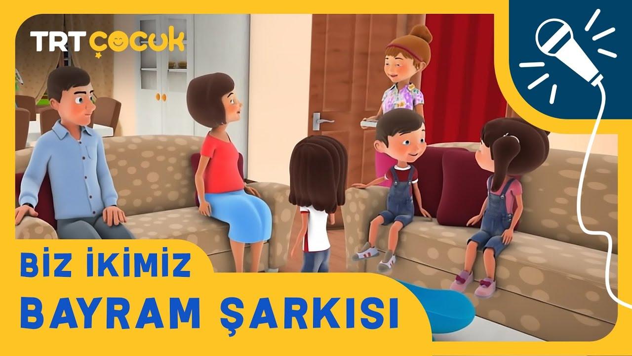 TRT ÇOCUK / BİZ İKİMİZ / BAYRAM ŞARKISI