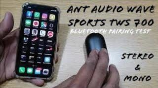 Ant Audio Wave Sports TWS 700 headset - Bluetooth pairing Test