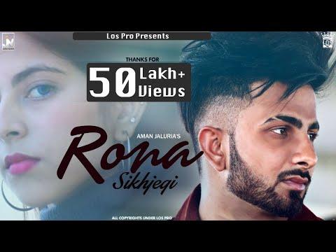 Rona Sikhjegi-Aman Jaluria Feat. Game Changerz   Jashan Nanarh   LosPro