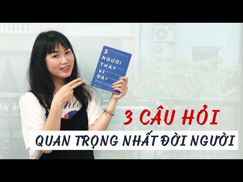 """""""3 Câu Hỏi Quan Trọng Nhất Đời Người"""" - Review Sách 3 Người Thầy Vĩ Đại"""