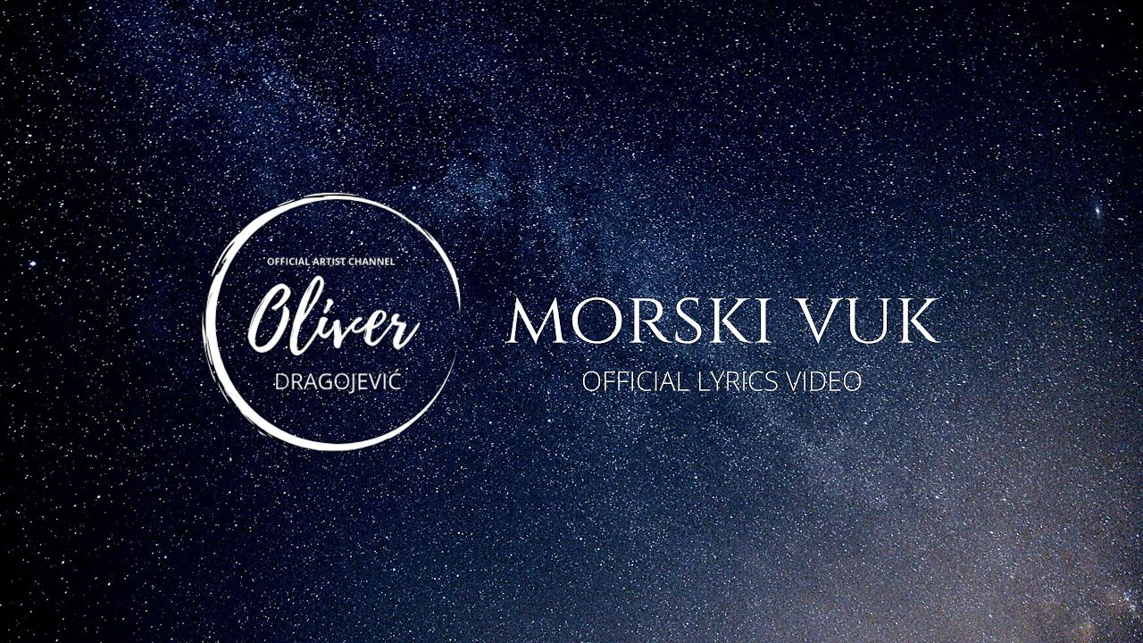 Oliver Dragojević & Tony Cetinski - Morski vuk (Official lyrics video)