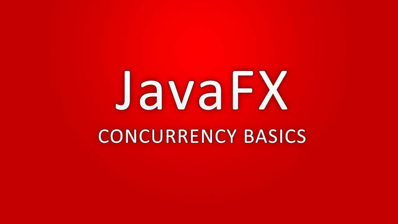 Javafx concurrency basics youtube javafx concurrency basics baditri Gallery