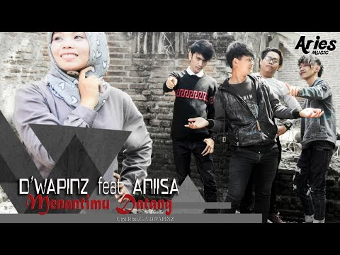 D'wapinz Ft. Aniisa - Menantimu Datang (Official Lyric Video)