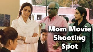 Mom Movie Shooting Spot | Sridevi