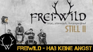 Freiwild ● Hab keine Angst   #Still2   ⍟ By Frei.Wild Fan