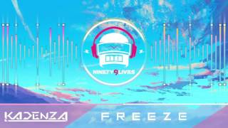 Stahl! & Kadenza - Freeze [Ninety9Lives]