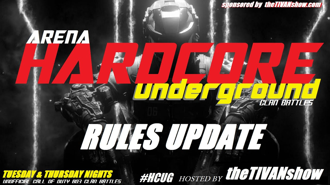 ARENA HARDCORE UNDERGROUND - RULE CHANGES -  BO3 - WE WANT TO BATTLE YOUR BO3 CLAN