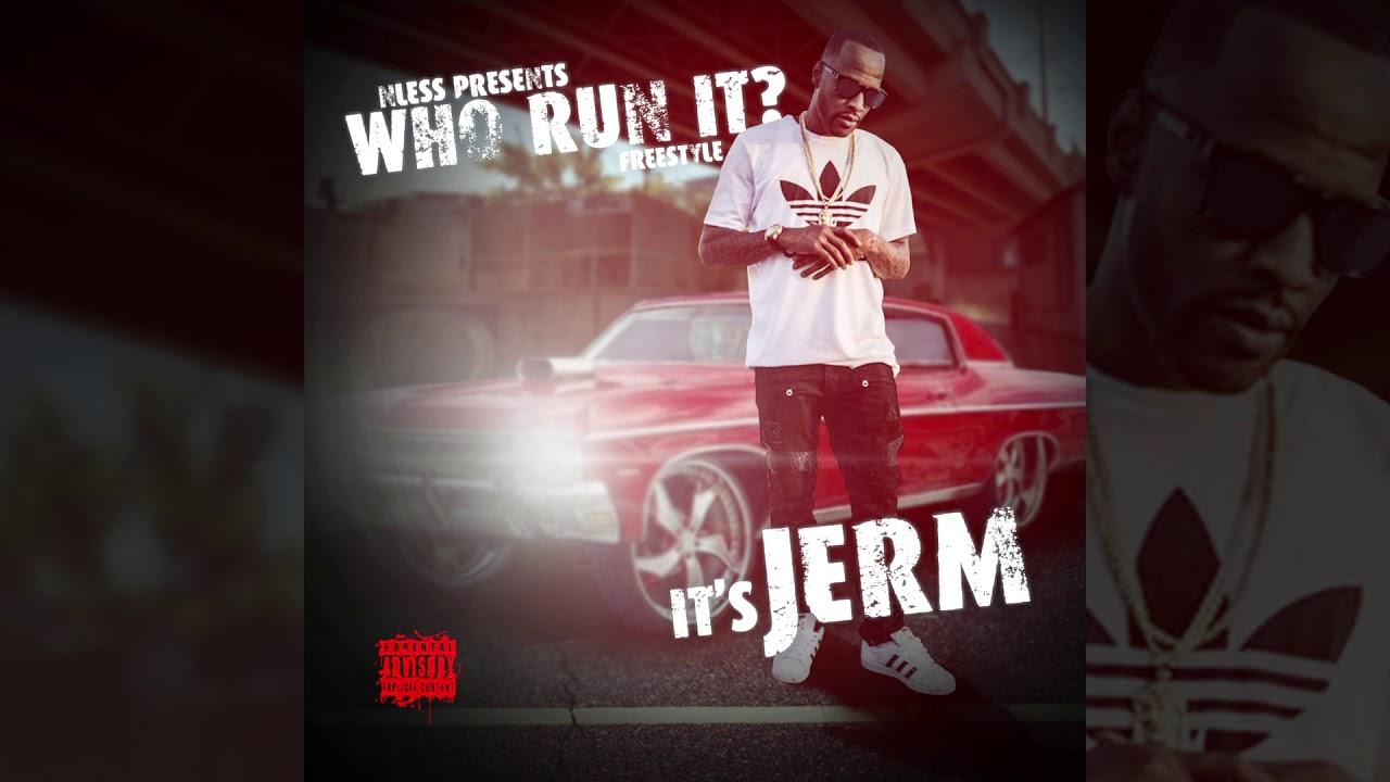 ItsJerm Who Run It Remix 3-6 Mafia