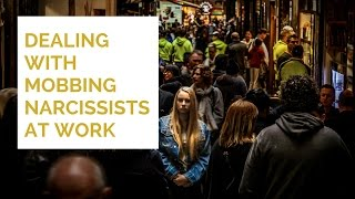 Dealing with mobbing narcissists at work