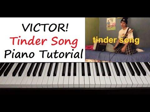 "VICTOR! - "" Tinder Song "" Piano Tutorial"