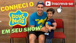 Conheci o LUCCAS NETO em seu Novo Show!