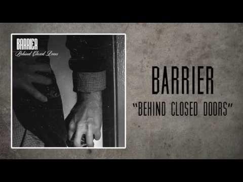 """BARRIER - """"Behind Closed Doors"""""""