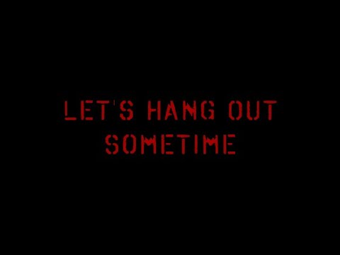 Let's Hang Out Sometime - Horror Stories for the Faint of Heart