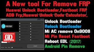 Huawei Unlock bootoader and Unlock Code Calculator and a tool for remove Frp on android 2017