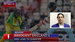 Australia vs England | Arrogance Lead to Disaster | Shoaib Akhtar | World Cup 2019