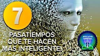 LA CIENCIA REVELA 7 PASATIEMPOS QUE TE HACEN MÁS INTELIGENTE!!