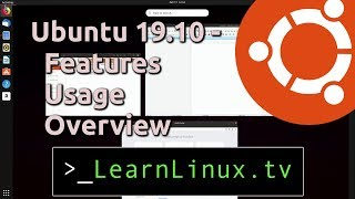Ubuntu 19.10 - Overview of the GNOME Desktop & Usage Tips