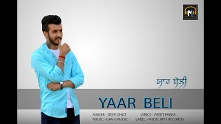 Yaar Beli (Official Full Song) Deep Dhot | Music Mp3 Records | Amit Sunam | Latest Punjabi Song 2018