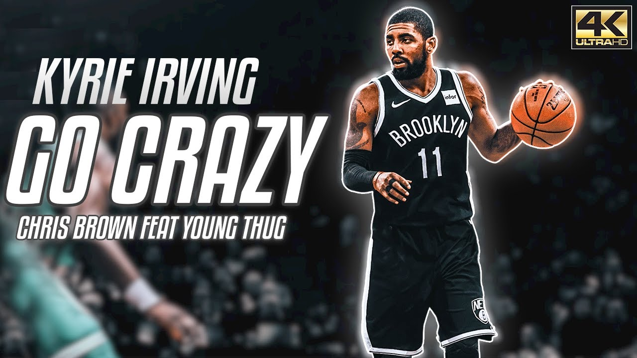 Kyrie Irving Mix 2020 | Chris Brown Go Crazy ft. Young Thug Basketball Mix  🏀 (4K ULTRA HD) - YouTube