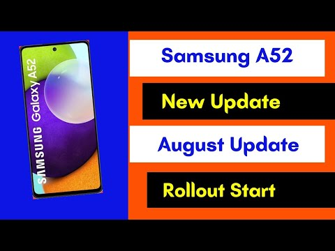 🔥 Samsung A52 New Update   New Software Update A52   Rollout Start   August Security Patch Update