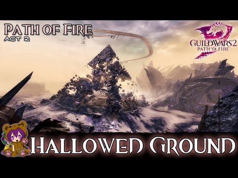 ★ Guild Wars 2 ★ - Act 202: Hallowed Ground