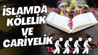 İslam da Kölelik Kuran da Kölelik ve Cariyelik Ayetleri İslam da Kölelik Var mı