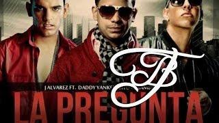 J Alvarez ft Daddy Yankee y Tito el Bambino  - La Pregunta (Remix 2012) [AUDIO]